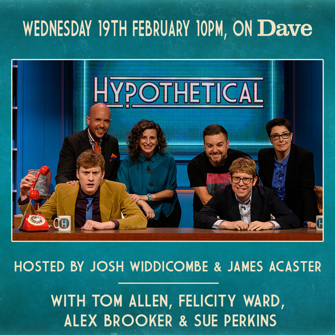It's time to get #Hypothetical tonight at 10pm on @davechannel with @joshwiddicombe @tomallencomedy and more!