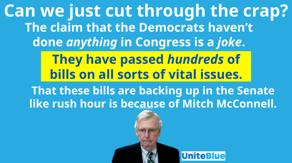Don't blame Democrats for things not getting done. Remember it's #MoscowMitch holding back bipartisan bills that have come up through the House.   #DitchMitch #MoscowMitch