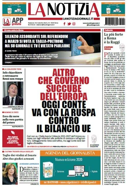 Prima Pagina de #LaNotizia del #20febbraioALTRO CHE GOVERNO SUCCUBE DELL'EUROPA OGGI CONTE  VA CON LA RUSPA CONTRO IL BILANCIO UE Silenzio Assordante sul Referendum A Marzo si Vota il #TagliaPoltrone Ma su Giornali e TV VietatoParlarne Renzi Solo Chiacchiere e retromarcie pic.twitter.com/YSZmQif4hO