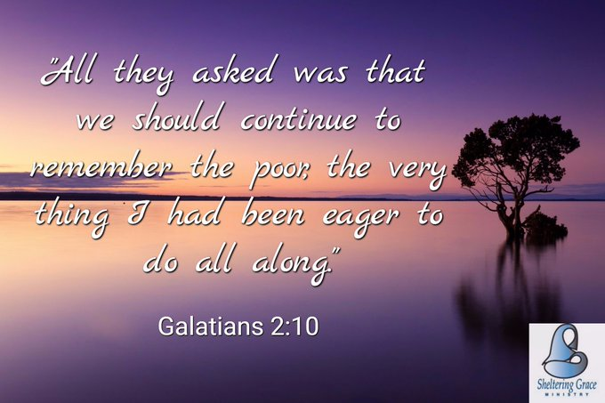 """""""All they asked was that we should continue to remember the poor,..."""" - Galatians 2:10  #bible pic.twitter.com/708W7j6NSO"""