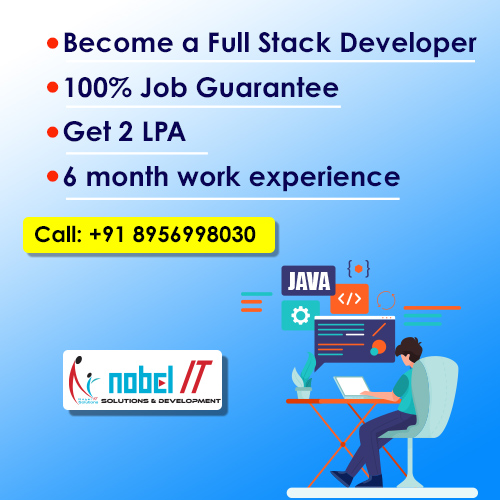 BECOME A FULL STACK DEVELOPER 100% JOB GUARANTEE GET 2 LPA 6 MONTH WORK EXPERIENCE CALL: +91 8596998030   #angular  #testing  #java  #sass  #iot  #bigdata  #sql  #ielts  #python  #software  #hadoop  #dotnet  #developer  #pune  #english  #nobelitsolutions  #networkmarketing  #technology  #india