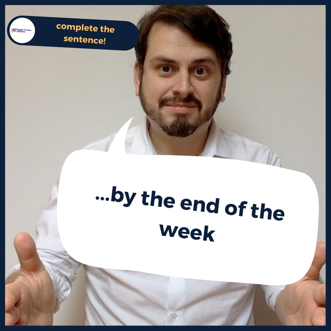 COMPLETE THE SENTENCE  - ...by the end of the week - What tense do we need here? What is your example? Tell me below  #englishclass #englishteachermatthew #englishlearning #learningenglish #learnlanguage #angolnyelv #anglais #inglese #inglese #英语 #ingilizce #английскийpic.twitter.com/tVbpYY3Ygi