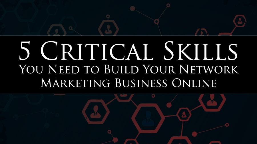5 Critical Skills You Need to Build Your Network Marketing Business Online  https://blog.myleadsystempro.com/network-marketing-online?id=DavidHagstrom  …  #MLM  #NetworkMarketing