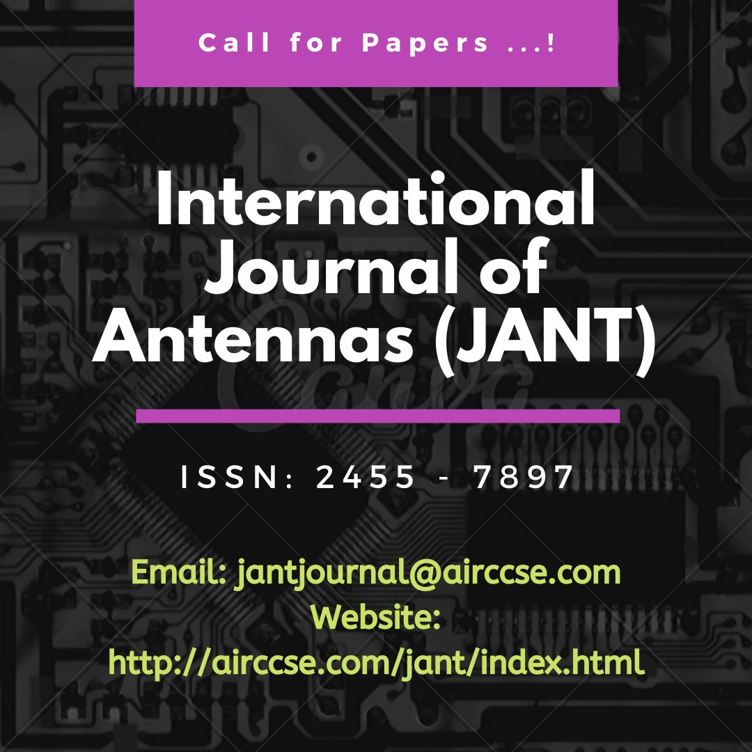 International Journal of Antennas (JANT)  ISSN: 2455 - 7897  http://airccse.com/jant/index.html  Submission Deadline: February 22, 2020  Contact us:  Here's where you can reach us: jantjournal@yahoo.com or jantjournal@airccse.com  Submission Link:  https://airccse.com/submission/home.html…pic.twitter.com/1gf6eLxh3r