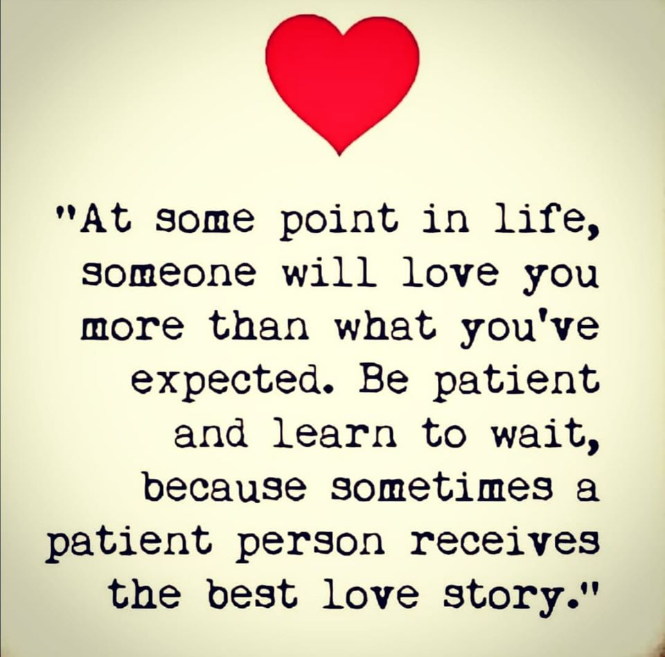 The one to you love for patiently how wait Learning to
