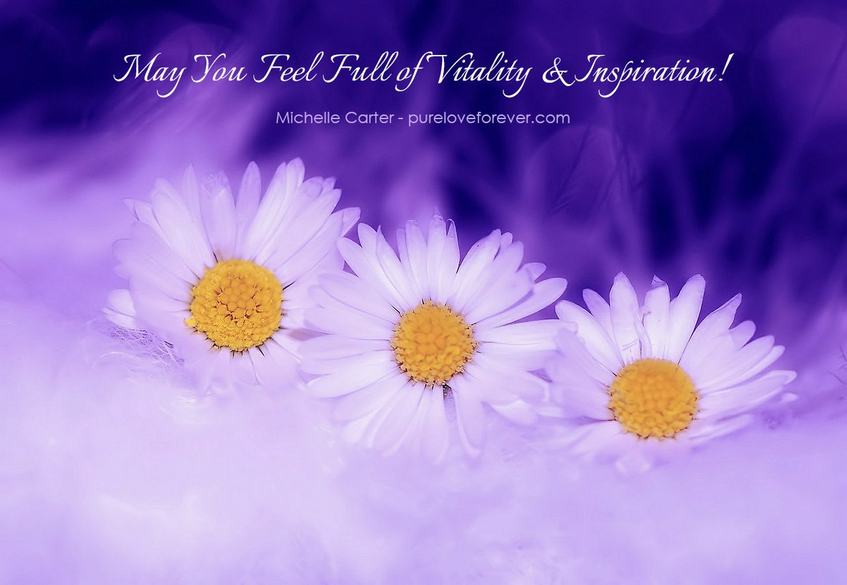 May You Feel Full of #Vitality & #Inspiration!