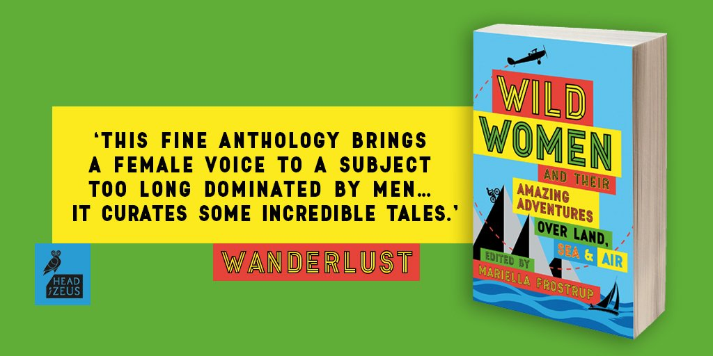 #WildWomen is a collection of first-hand accounts by female explorers from the 1700s to present day, celebrating 300 years of adventures over land, sea and air.  Thanks to @wanderlustmag for this lovely review!  Paperback edition out now! @mariellaf1 https://bit.ly/2RicFjHpic.twitter.com/Sx5F8plXTG