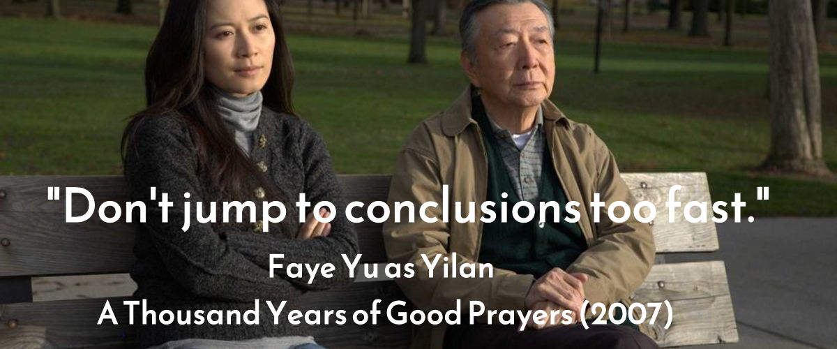 """Don't jump to conclusions too fast."" -Faye Yu in A Thousand Years of Good Prayers (2007) #FilmTwitter #movies #moviequotes pic.twitter.com/gqKkDmJAji"