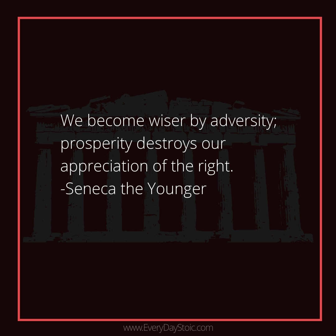 We become wiser by adversity; prosperity destroys our appreciation of the right. -Seneca the Younger  #Anger #antique #Discipline #epictetus #GrowthMindset #Knowledge #KnowledgeIsPower #MarcusAurelius #Mindset #mindsetmatters #MindsetShift #PersonalGrowt  https:// everydaystoic.com/seneca/21-feb/     <br>http://pic.twitter.com/dVvxXl5pf7