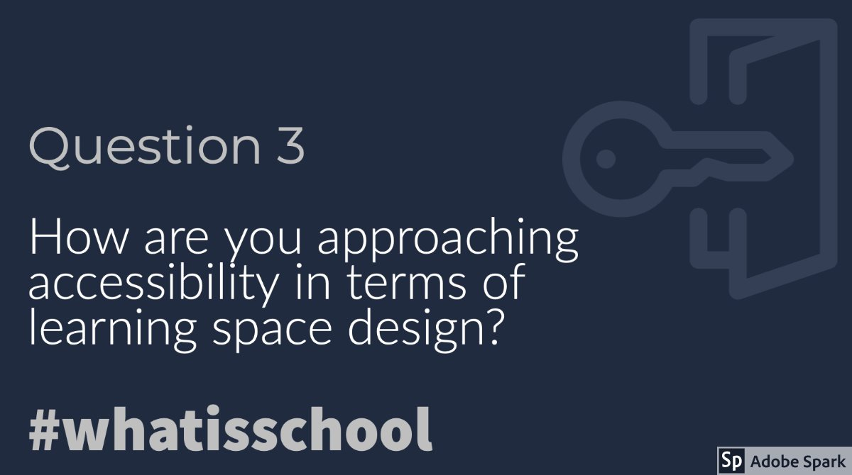 Q3: How are you approaching accessibility in terms of learning space design? #whatisschool @mrkempnz