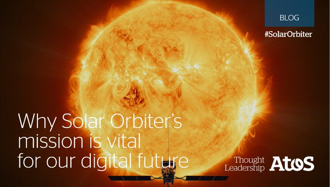 Why is @SolarOrbiterSCM's mission vital for our #DigitalFuture and what role does Atos play...