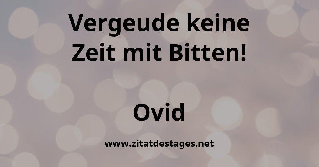 """Unser heutiges Zitat des Tages ist: """"Vergeude keine Zeit mit Bitten!"""" (Ovid)   #Ovid #OvidZitate #ZitatDesTages #BerühmteZitate #Zitate #ZitateZumNachdenken #QuoteOfTheDay  Quelle: https://buff.ly/38Nvxxopic.twitter.com/TBBu0SJ8aw"""