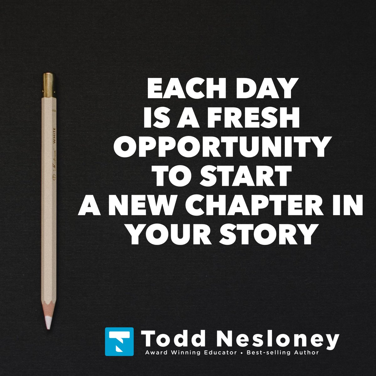 Each day is a fresh opportunity to start a new chapter in your story. #TellYourStory