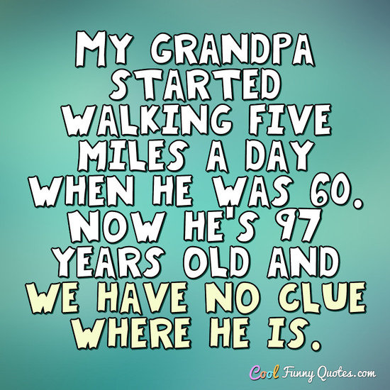 #FridayFunny @CoolFunnyQuotes Go for a walk today and give yourself a chance to 'get lost' from the responsibilities of the day, in the beauty of your surroundings, with someone you enjoy... #WalkAcrossTexas #StepByStep