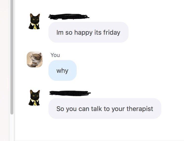 My friends know..