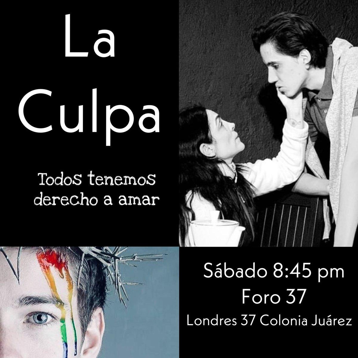 Mañana sábado no se pierdan La Culpa! 8:45 pm Foro 37 Londres 37 Colonia Juárez. Boletos en taquilla y Boletopolis. Reserva por WhatsApp al 5543939614 y obtén un 30% de descuento! #lovewins#loveislove#pride#morelovelesshate#consumeteatropic.twitter.com/CpzSM0cVy8