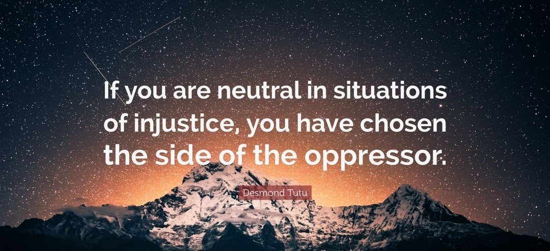 If you are neutral in situations of injustice, you have chosen the side of the oppressor - Desmond Tutu.  We can all see whats going on in the world, and we know much of it isnt right. Its our duty to stand up against wrongdoing, to not remain silent.  #WorldSocialJusticeDay