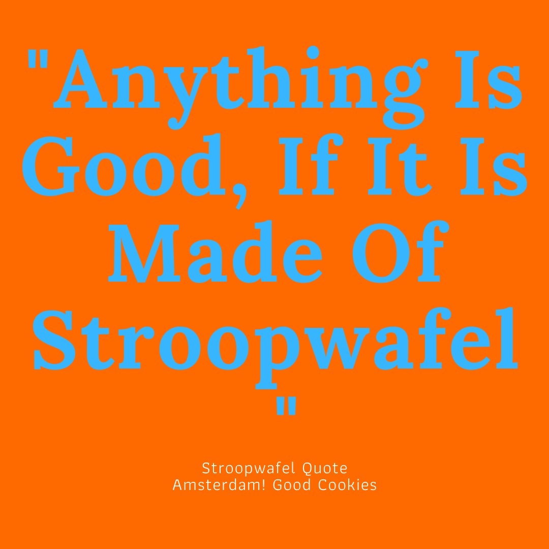 STROOPWAFEL QUOTE . . Anything is Good if it is made of Stroopwafel. Agree?  . . Enjoy the weekend!  . . #weekend #quote #stroopwafelquote #amsterdamgoodcookies #stroopwafels #stroopwafel #smile #happy #enjoy