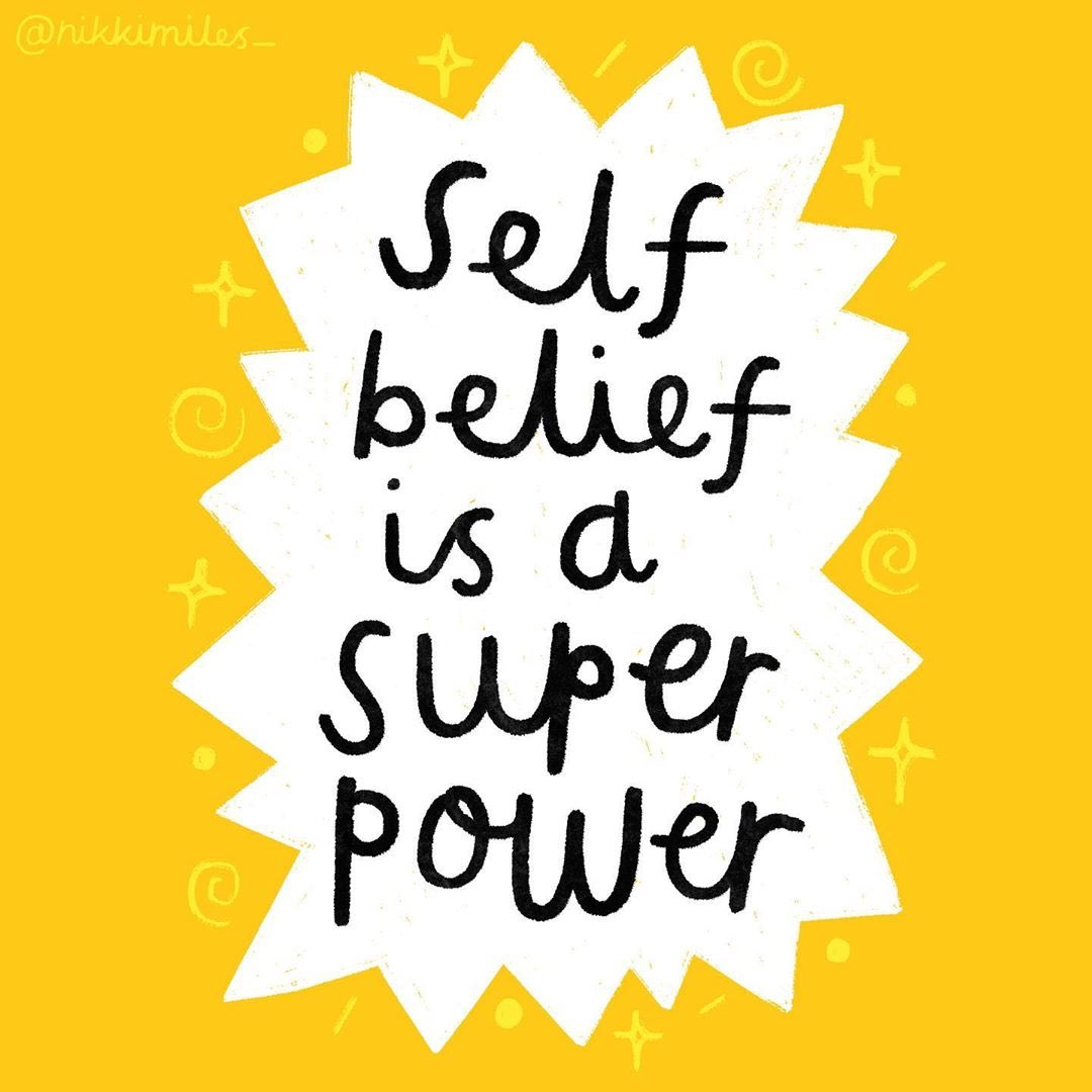 Self-belief is a superpower. You are worthy of love & capable of amazing things Image: @nikkimiles_
