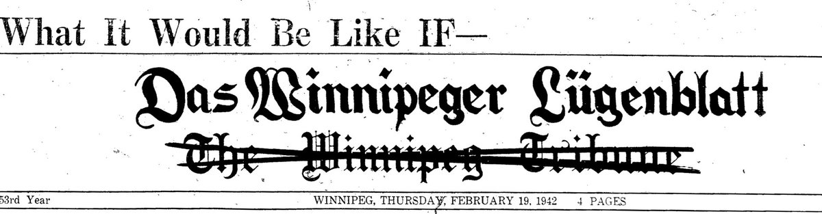 "New ""Nazi"" conquerors of Canada issue 10-point occupation plan in newspaper the Winnipeg Tribune (now renamed Das Winnipeger Lügenblatt): http://www.mhs.mb.ca/docs/mb_history/13/ifday.shtml …"