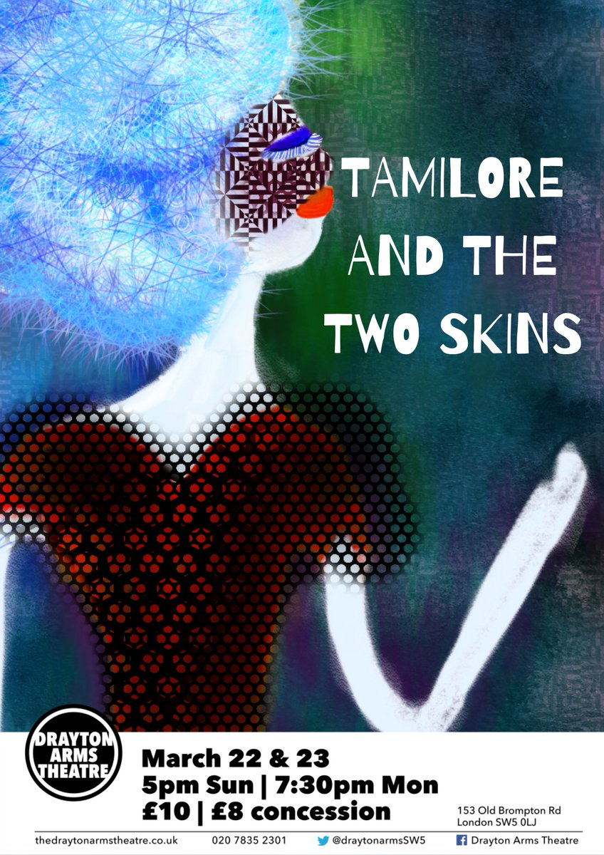 We will be holding our first scratch night for #TamiloreAndTheTwoSkins. A new play that looks to the near future where ##Nigeria🇳🇬 is the new Silicon Valley. Tamilore must always wear her ugly skin- but what happens when she decides to take it off?  – at The Drayton Arms Theatre