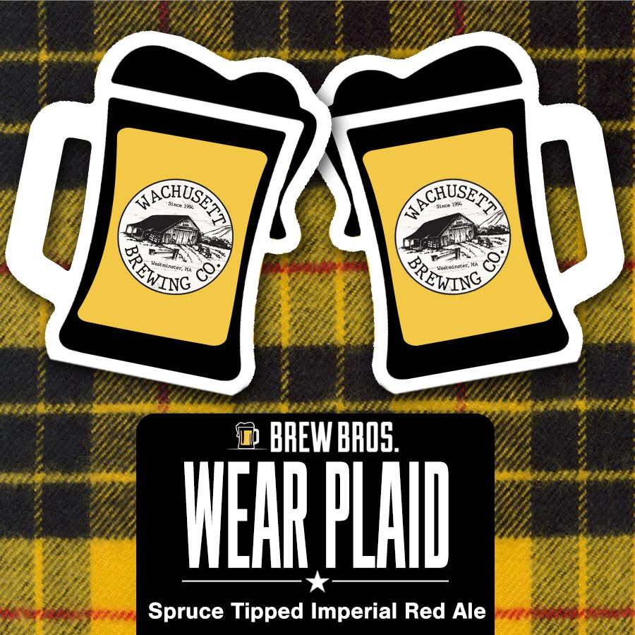 We're having a Plaid Party to celebrate the release of our beer collaboration with @WachusettBrew: Brew Bros. Wear Plaid Spruce Tipped Imperial Red Ale Event will be at the @WooPublicMarket 2/29/20 from 1-4p Please wear plaid clothing to the event and help us kick a few kegs!