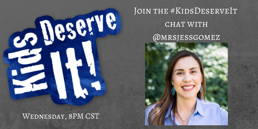 Don't miss the #KidsDeserveIt chat with @mrsjessgomez moderating this Wednesday at 6pm PST!