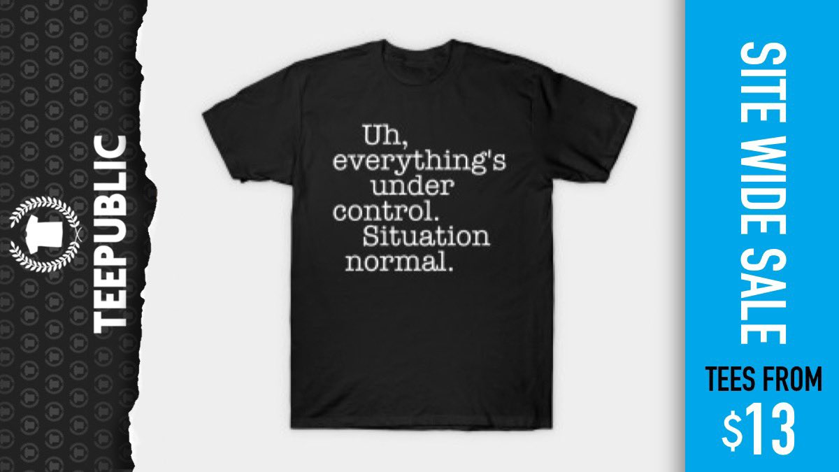 "𝙋𝙤𝙥𝙪𝙡𝙖𝙧 𝙧𝙞𝙜𝙝𝙩 𝙣𝙤𝙬!  Up to 35% off in the sale! Get a tee from $13! Pick up a ""Quotes - ""Situation Normal"" - T-Shirt"" on @TeePublic  Check out our #TShirt store by heading here ↴ http://bit.ly/2OMAfU9  #Quotes #PopCulture #StarWars #TShirtDesigns #ADpic.twitter.com/FVZZ1Lpxl7"