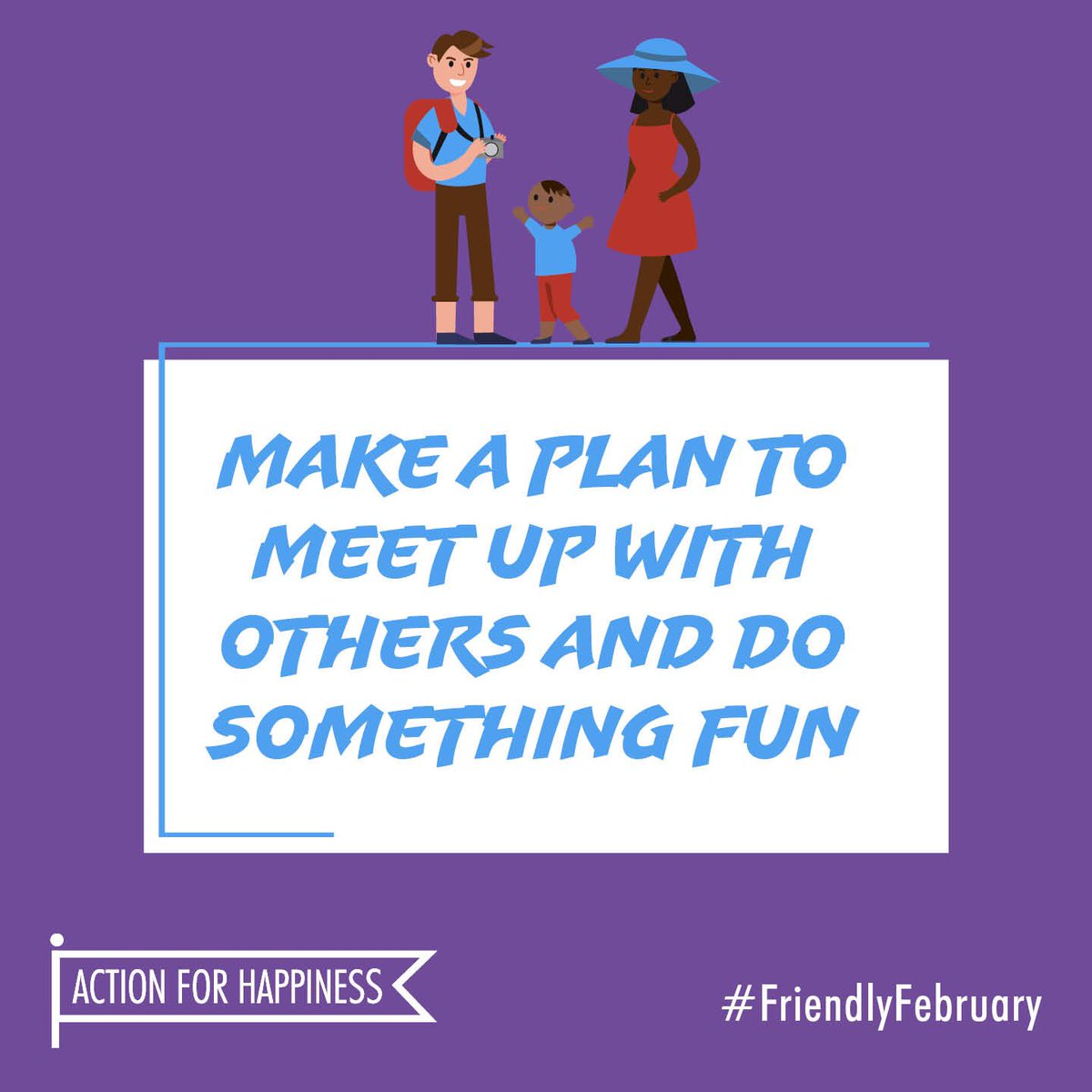 Friendly February - Day 22: Make a plan to meet up with others and do something fun actionforhappiness.org/friendly-febru… #FriendlyFebruary
