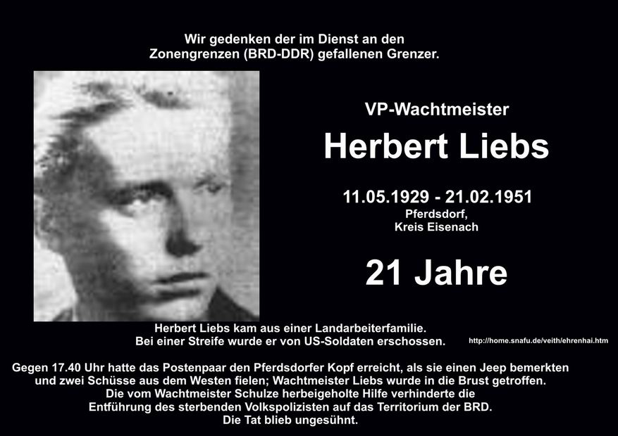#OTD 21.02.1951 Wir gedenken der im Dienst an den Zonengrenzen/Staatsgrenze (BRD-DDR) gefallenen Grenzer.  VP-Wachtmeister Herbert Liebs, 21 Jahre 11.05.1929 -21.02.1951 #Pferdsdorf,Kreis #Eisenachpic.twitter.com/wH3TDjnArL