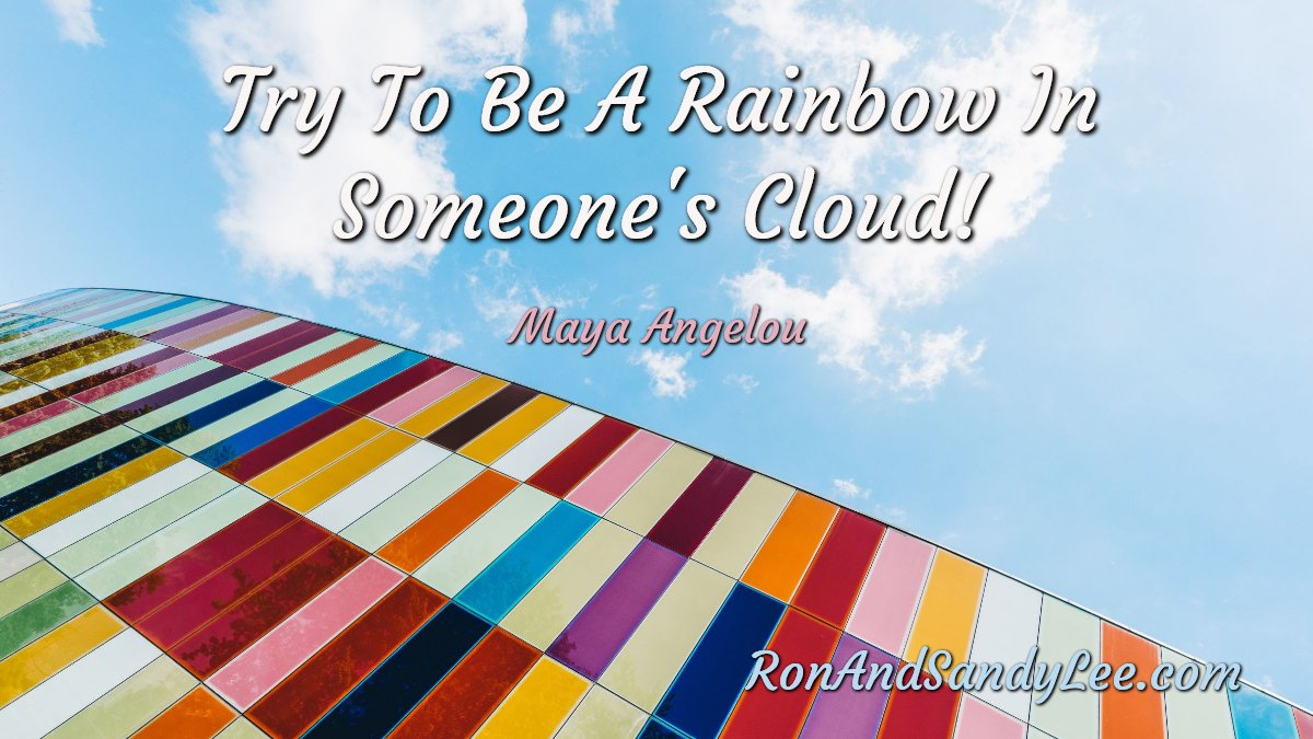 """Try to be a rainbow in someone else's cloud!"" - Maya Angelou Everybody wins! #workingmomlife #businessconsultant #businessmen pic.twitter.com/ejeBlkenuG"