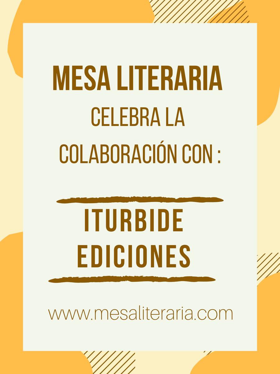MESA LITERARIA CELEBRA LA COLABORACIÓN CON:  📖   ITURBIDE EDICIONES 📖    #mesaliteraria #literatura #cuento #relato #escrito #libro #leeresvivir #leoycomparto #lecturadehoy #lectura #megustaleer #escritor #escritora #librosymaslibros