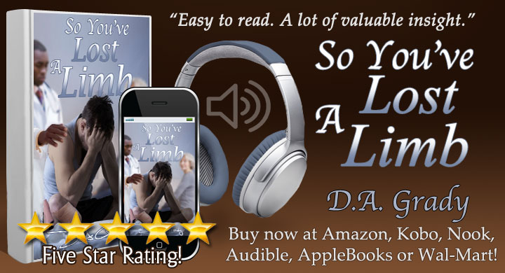 HELP US get the message out! So You've Lost a Limb by @dagsnotes  Help for the patient, the #caregivers and the family members from a fellow amputee and expert. #amputees #audiobook #WoundedWarrior #iTunes #Kobo #Nook #Bookboost #SNRTG #PDF1 #authorRT