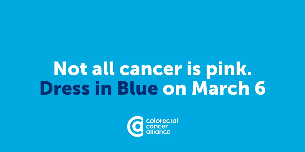 Colorectal Cancer Alliance On Twitter Not All Cancer Is Pink So Dress In Blue With Us On March 6 To Spread Awareness About A Disease That We Will End In Our Lifetime