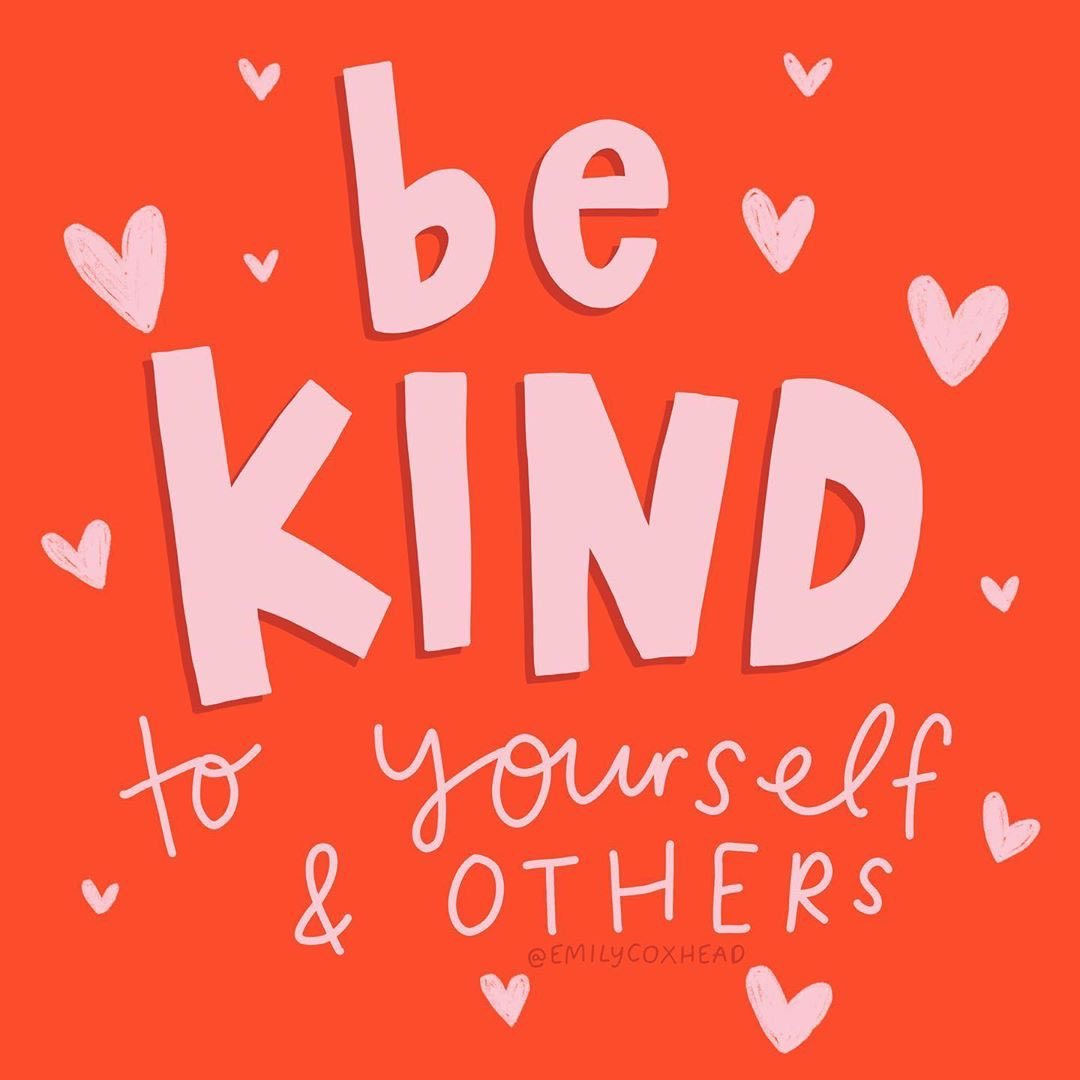 Be kind to yourself and others 💕 Image: @emilycoxhead