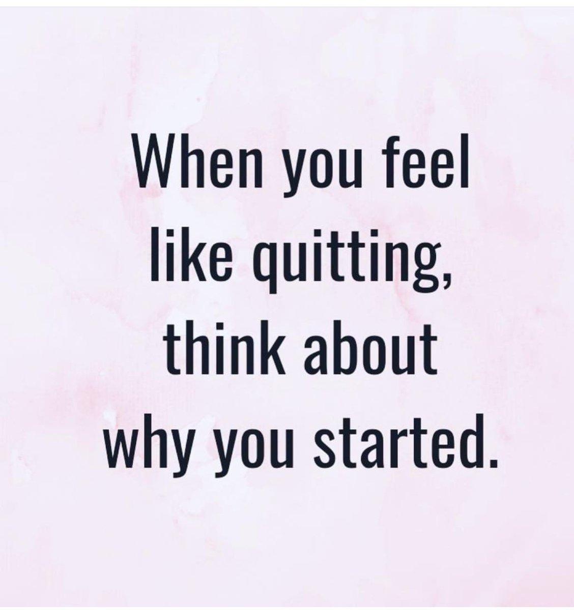 عندما تشعر أنك تريد الاستسلام فكر بما جعلك تبدأ في المقام الأول... تصبحون على إرادة