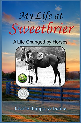 'My Life at Sweetbrier: A Life Changed  by Horses' by Deanie Humphrys-Dunne   Great stocking stuffer!  Visit her AuthorUpROAR website      #AuthorUpROAR @EarthDesires #stockingStuffer #Christmas  @DeanieHDunne