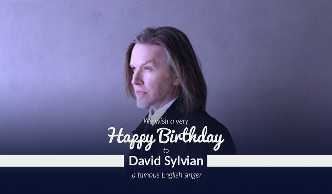 Happy Birthday to the David Sylvian, a famous English singer who was born on 23 Feb 1958.