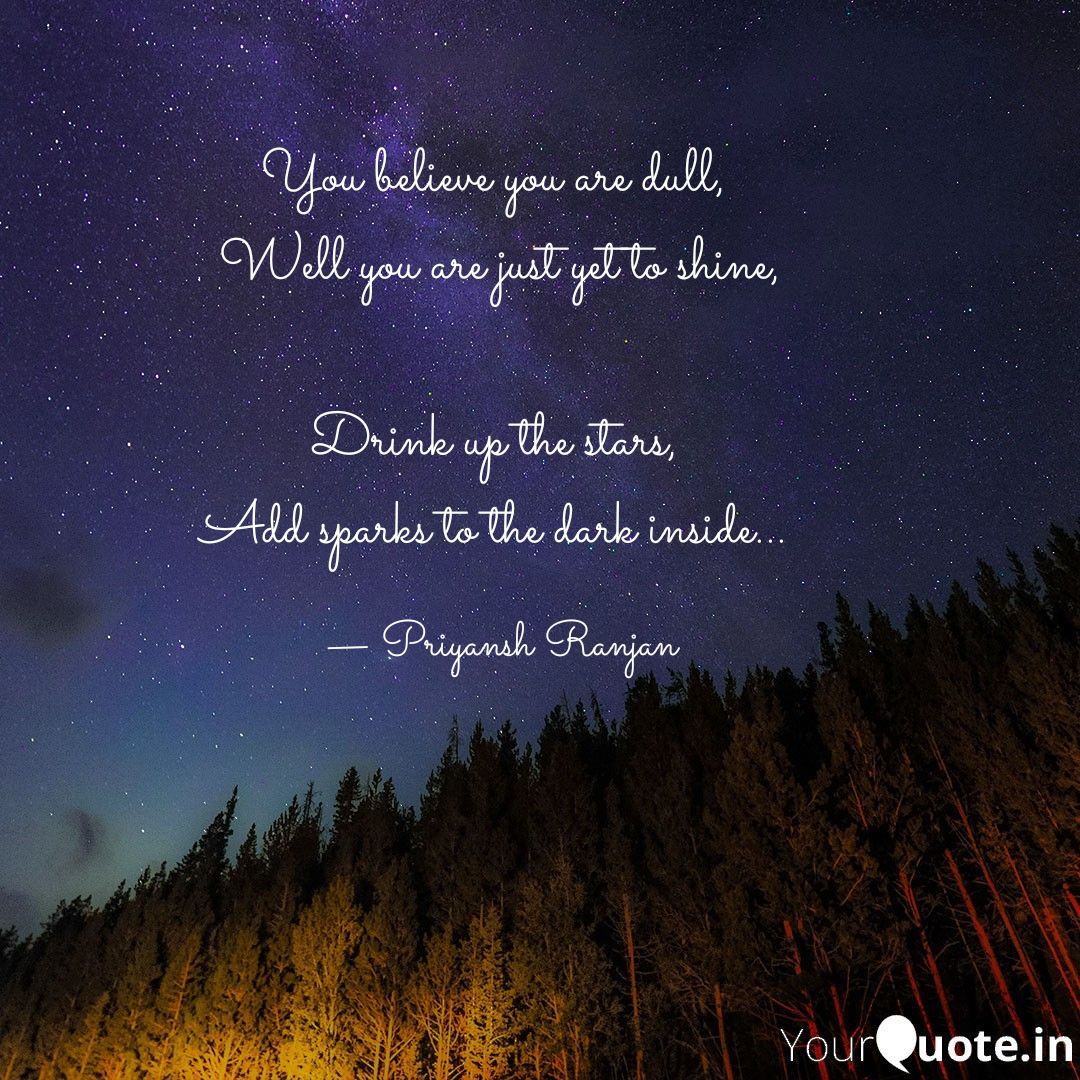 You sparkle just right ! . . #InspirationalQuotes #motivationquotes #love #lifequotes #night #Stars #quote #India #Blog #Writers #Write #thoughts #quotestoliveby #quotesoftheday #InkMaster #author #poem #prose #artists #art  #priyansh_conveys