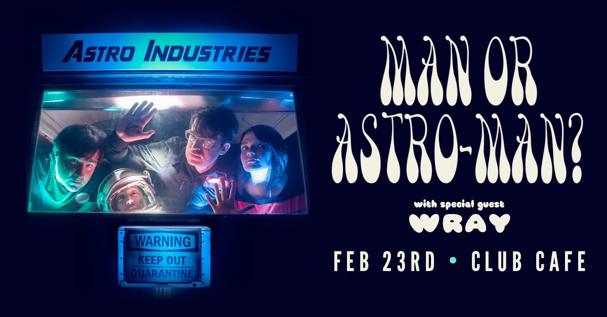 TONIGHT! SOLD OUT! @ClubCafeLive: Man or Astro-Man with special guest Wray! Doors 6:30PM / Show 8PM!