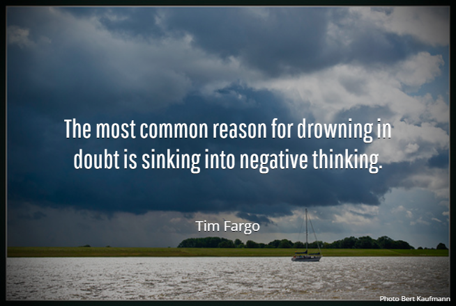 The most common reason for drowning in doubt is sinking into negative thinking. - Tim Fargo #wednesdaywisdom pic.twitter.com/r77C5tLGpB