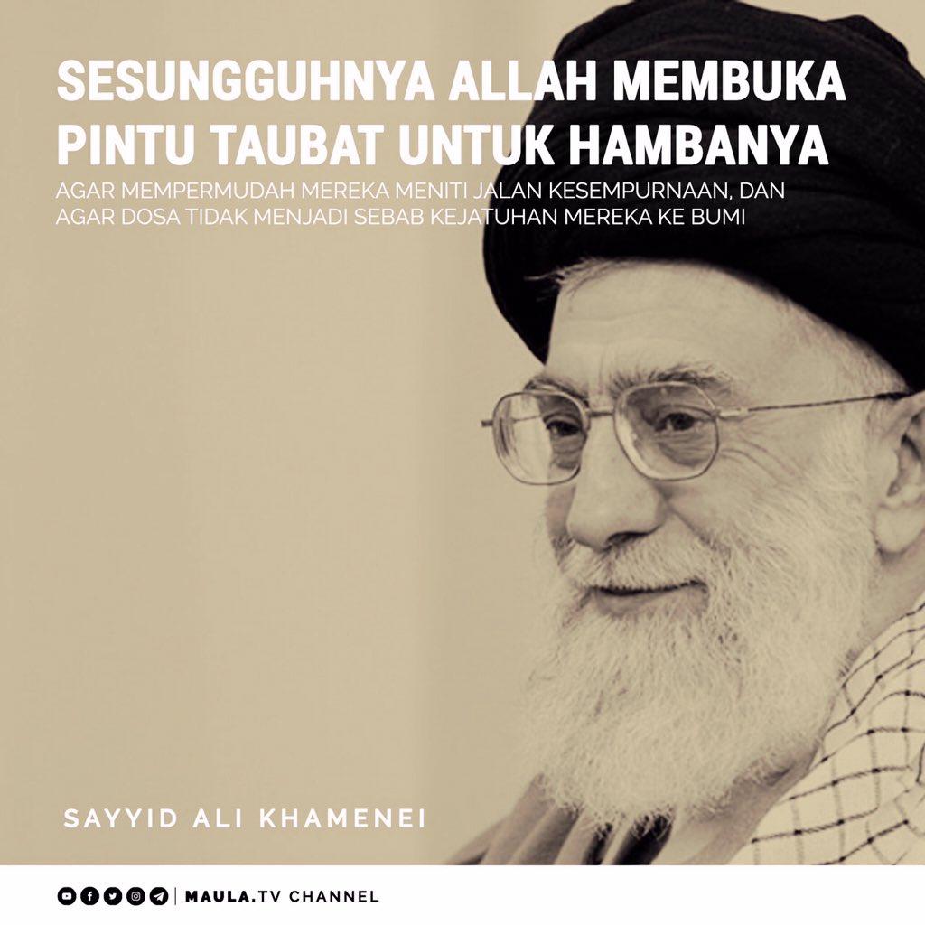"""💡""""Sesungguhnya Allah membuka pintu taubat untuk hambanya agar mempermudah mereka meniti jalan kesempurnaan, dan agar dosa tidak menjadi sebab kejatuhan mereka ke bumi"""".  ~•Sayyid Ali Khamenei•~  #QuotesMaulaTV  #Rahbar"""