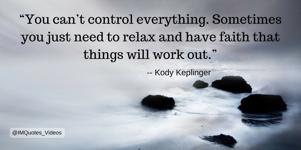 RT IMQuotes_Videos: Learn to relax and have faith that things will work out.   #Quotes  #Motivation #Personal Growth