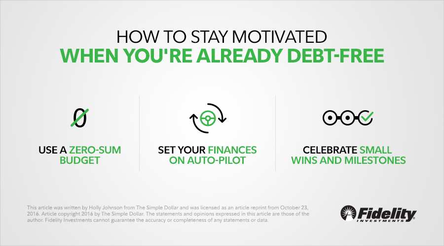 Debt-free? Congratulations! Here are tips to help you stay financially motivated: https://go.fidelity.com/afaqz