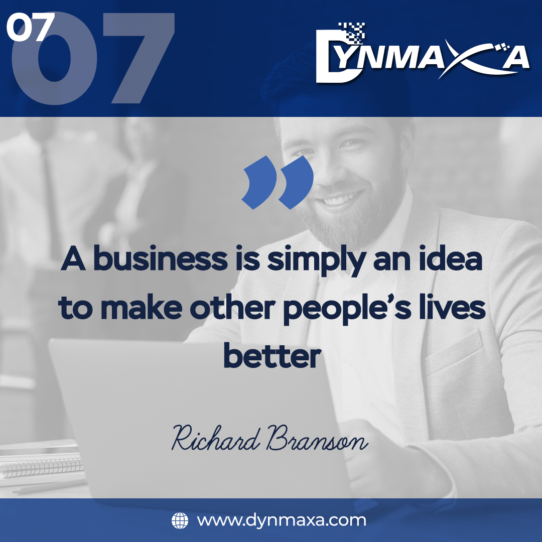 A business is simply an idea to make other people's lives better. — Richard Branson . Learn more: http://dynmaxa.com . #DynmaxaTechnology #itsolutions #techcompany pic.twitter.com/Gcmp3RyWVW