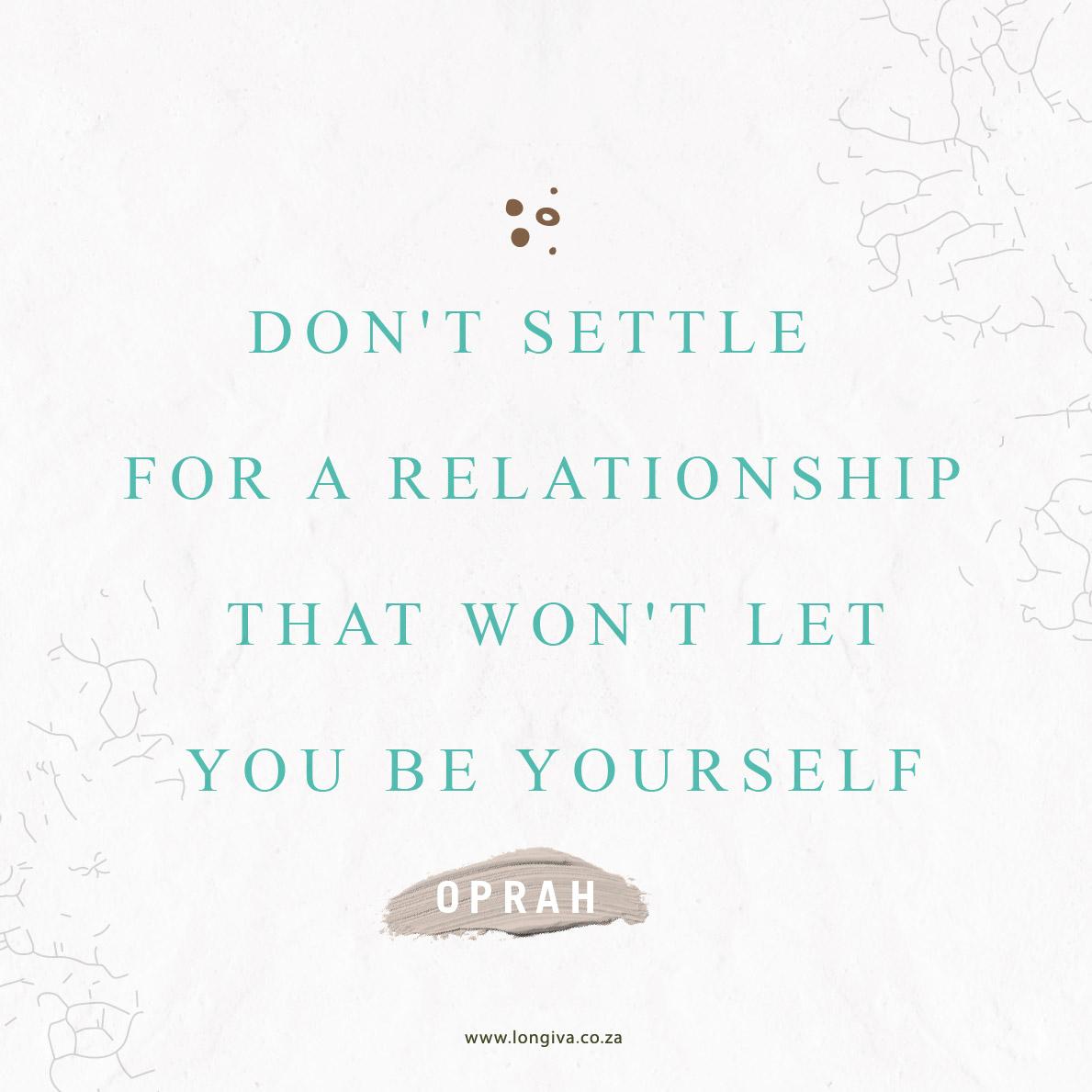 Don't settle for a relationship that won't let you be yourself - Oprah  #LongivaSA #Longiva#Aesthetics #IntegrativeMedicine #DrGys#health #motivation #beautiful#inspirational #motivational #fashion #guy#beauty #picoftheday #weightloss #amazing #women ...