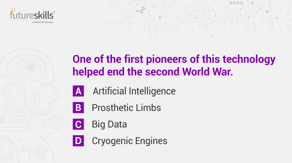Ques 3.   Learn more about technologies of the future by taking part in our quiz. Answer all 5 questions correctly using #NASSCOMFSQuizContest & win Amazon gift vouchers worth 1K. Participate, share & tag your friends!   T&C Apply: http://bit.ly/2SMITnY   #Contest #ContestAlert