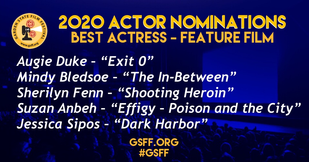 """AND THE NOMINEES ARE: ⠀ #BestActress – Feature   Augie Duke – """"Exit 0"""" Mindy Bledsoe – """"The In-Between"""" Sherilyn Fenn – """"Shooting Heroin"""" Suzan Anbeh – """"Effigy – Poison and the City"""" Jessica Sipos – """"Dark Harbor""""  #GSFF #officialselection #filmfestival #njfilmpic.twitter.com/32Ia2Z91aP"""