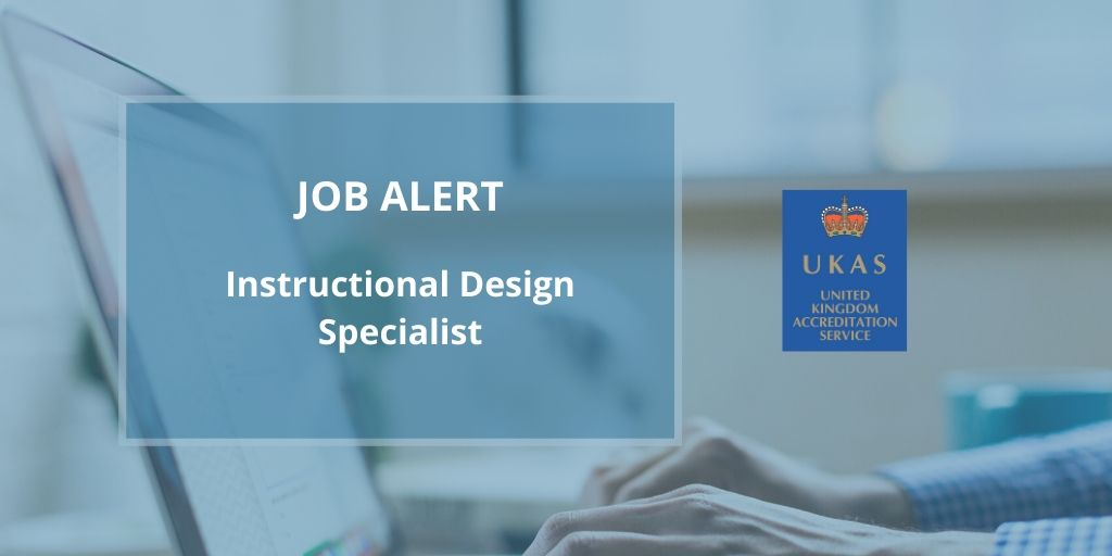 Ukas On Twitter Interested In Designing And Producing Industry Leading Digital Learning Experiences For Ukas Colleagues And Customers Join The Team As Our New Instructional Design Specialist Applications Close This Week Apply Now