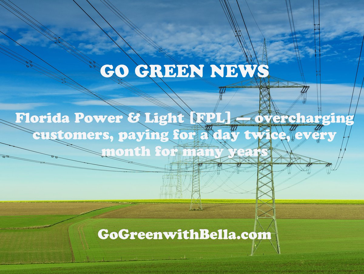 Go Green News - Florida Power & Light [FPL]—overcharging customers, paying for a day twice, every month for many years #GoGreenwithBella #solar  #Plantation #goinggreen #solarpanel  #gosolar #savetheearth #savetheplanet #energy #savemoney #savetheearth https://ww.complaintsboard.com/florida-power-light-fpl-overcharging-customers-paying-for-a-day-twice-every-month-for-many-years-c887231…pic.twitter.com/pGbheJVMaj